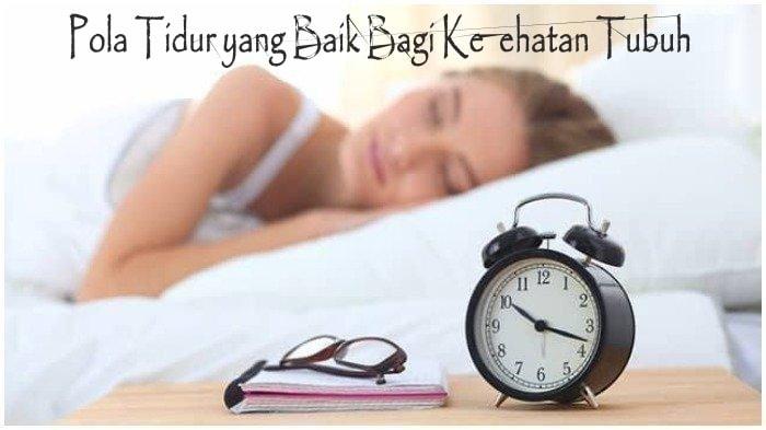 Pola Tidur yang Baik Bagi Kesehatan Tubuh